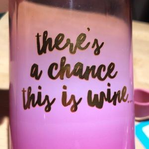 """NWT """"there's a chance this is wine"""" Water Bottles"""
